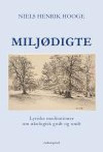 MILJØDIGTE (e-bog) af Niels Henrik Ho