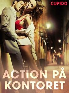 Action på kontoret (ebok) av Cupido noveller