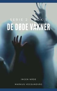 De Døde Våkner - 2x05 (ebok) av Markus Vegsun
