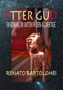 Etter Gud (ebok) av Renato Bartolomei