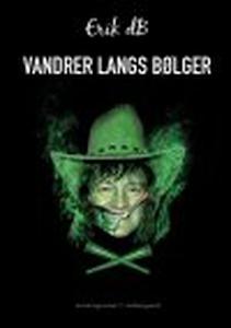 VANDRER LANGS BØLGER (e-bog) af Erik