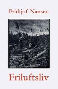 Friluftsliv (ebok) av Fridtjof  Nansen