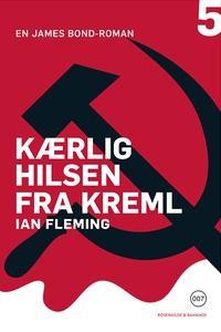 Kærlig hilsen fra Kreml (e-bog) af Ian Fleming, Grete Juel Jørgensen, Rasmus Paaske Larsen