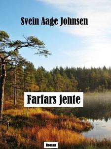 Farfars jente (ebok) av Svein Aage Johnsen