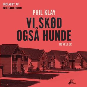 Vi skød også hunde (lydbog) af Phil K