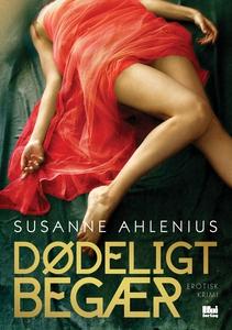 Dødeligt begær (e-bog) af Susanne Ahl