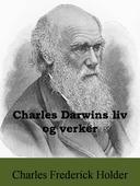 Charles Darwins liv og verker