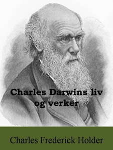 Charles Darwins liv og verker (ebok) av Charl