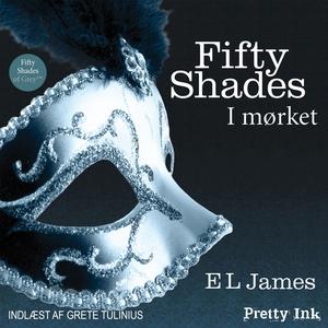 Fifty Shades - I mørket (lydbog) af E