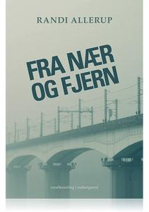 FRA NÆR OG FJERN (e-bog) af Randi All