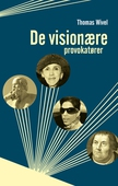 De visionære provokatører