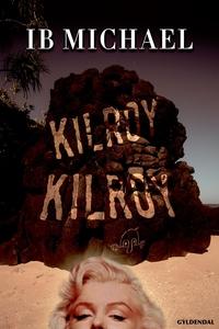 Kilroy Kilroy (e-bog) af Ib Michael