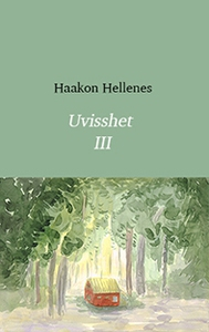 Uvisshet 3 (ebok) av Haakon  Hellenes