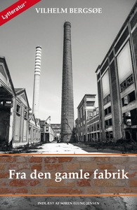 Fra den gamle fabrik (lydbog) af Vilh