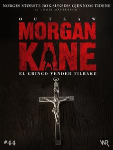Morgan Kane 44: El Gringo Vender Tilbake (ebo