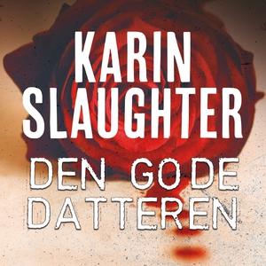 Den gode datteren (lydbok) av Karin Slaughter