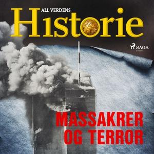 Massakrer og terror (lydbok) av All verdens