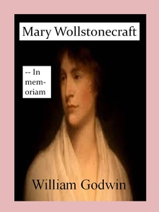 Mary Wollstonecraft (ebok) av William Godwin