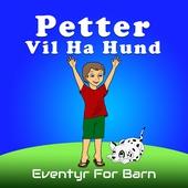 Petter Vil Ha Hund