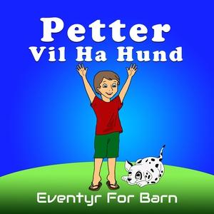 Petter Vil Ha Hund (lydbok) av Christopher Th