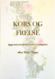 Kors og frelse. (ebok) av Arne Helge Teigen