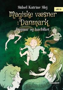 Magiske væsner i Danmark #2: Dagmar o