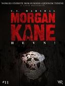 Morgan Kane 11: Hevn!