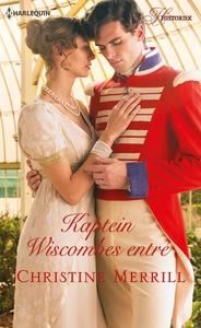 Kaptein Wiscombes entré (ebok) av Christine M