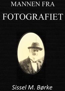 Mannen Fra Fotografiet (ebok) av Sissel Margr