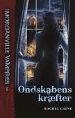 The Morganville Vampires #5: Ondskabens kræfter