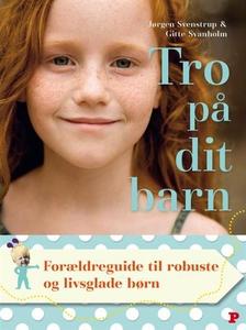 Tro på dit barn (e-bog) af Jørgen Sve
