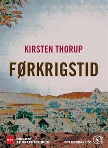 Førkrigstid (lydbog) af Kirsten Thoru