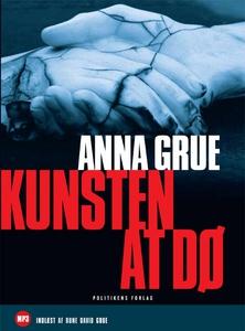 Kunsten at dø (lydbog) af Anna Grue