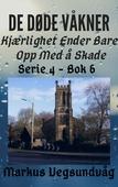 De Døde Våkner - 4x06 - Kjærlighet Ender Bare Opp Med å Skade
