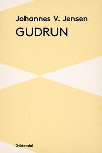Gudrun (e-bog) af Johannes V. Jensen