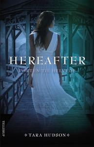 Hereafter #3: Porten til Helvede (e-bog) af Tara Hudson, Ulla Lauridsen