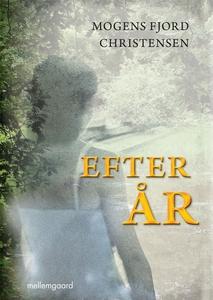Efter år (e-bog) af Mogens Fjord Chri