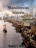 Skandinavias historie, 1513-1900