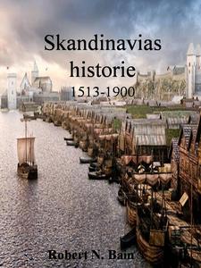 Skandinavias historie, 1513-1900 (ebok) av Ro