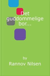 Det guddommelige bor... (ebok) av Rannov Nils