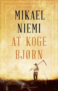 At koge bjørn (e-bog) af Mikael Niemi