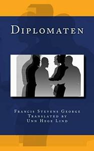Diplomaten (ebok) av Francis Stevens George
