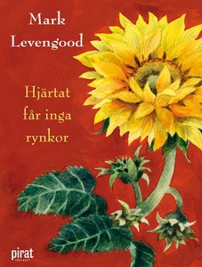 Hjärtat får inga rynkor (e-bok) av Mark Levengo