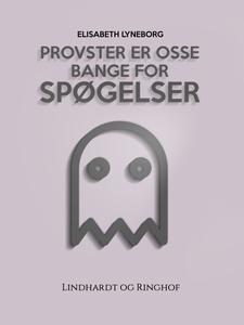 Provster er osse bange for spøgelser