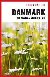 Turen Går Til Danmark ad Margueritrut