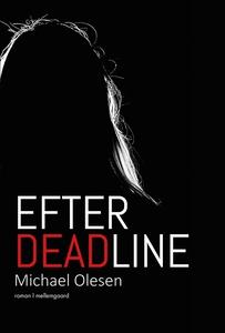 Efter deadline (e-bog) af Michael Ole