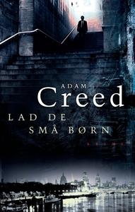 Lad de små børn (e-bog) af Adam Creed