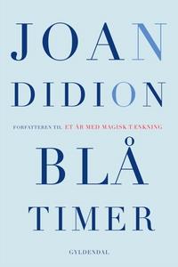 Blå timer (e-bog) af Joan Didion