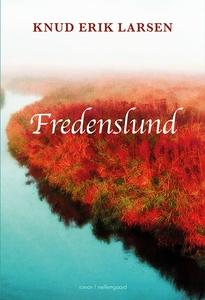 Fredenslund (e-bog) af Knud Erik Lars