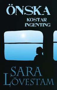 Önska kostar ingenting (e-bok) av Sara Lövestam